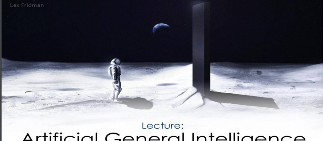 Artificial General Intelligence – Lex Fridman from MIT